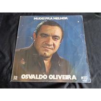 Osvaldo Oliveira Mudei Pra Melhor