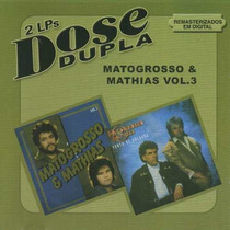 Cd Matogrosso & Mathias Dose Dupla Vol 3