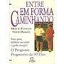 Livro:entre Em Forma Caminhando - Mark Fenton & Seth Bauer