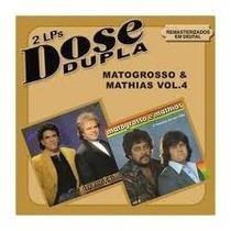 Cd Matogrosso & Mathias Dose Dupla Vol 4