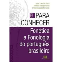 Para Conhecer Fonetica E Fonologia Do Portugues Brasileiro