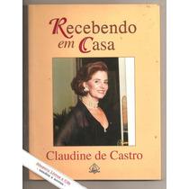 Recebendo Em Casa - Claudine De Castro