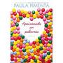 Apaixonada Por Palavras Livro Cronicas Paula Pimenta Adoles