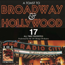 Cd 101 Strings Orchestra - A Toast To Braodway & Hollywood