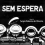 Cd Sergio Roberto De Oliveira - Sem Espera