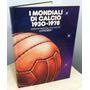 I Mondiali De Calcio 1930-1978 Copas Do Mundo De 1930 À 1974