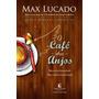Livro O Café Dos Anjos - Max Lucado
