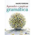 Aprender E Praticar Gramática Vol. Único Sa