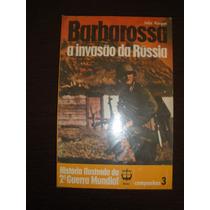 Barbarossa, Invasão Da Rússia,guerra,feb,fab,marinha,renes