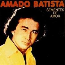 Cd Amado Batista - Sementes De Amor (lacrado)