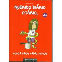 Livro Querido Diário Otário Nunca Faça Nada Nunca N° 4