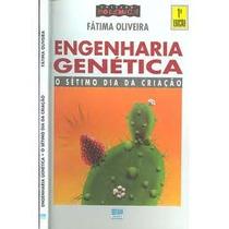 Engenharia Genética - O Sétimo Dia Da Criação, Fátima Olivei