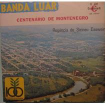 Banda Luar - Centenário De Montenegro - Volume 1