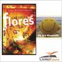 A Ferro E Flores - Romance Espírita De Lygia Barbiere Amaral