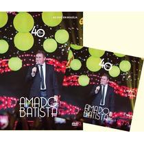 Amado Batista 40 Anos Dvd + Cd
