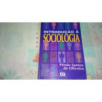 Introdução À Sociologia Pérsio Santos De Oliveira Ática.