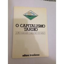 O Capitalismo Tardio - João Manuel Cardoso De Mello