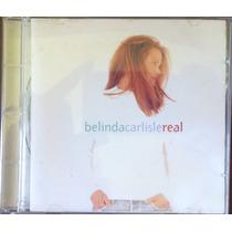 Cd Belinda Carlisle - Real (importado Holanda)