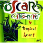 Cd - Oscar Castro Neves: Tropical Heart