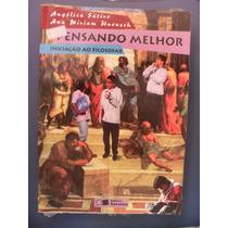 Livro Pensando Melhor Iniciação Ao Filosofar Sebo Refugio !!