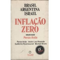Brasil Argentina Israel Inflacao Zero - Persio Arida