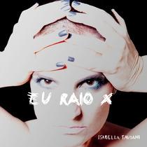 Cd - Isabella Taviani: Eu Raio X