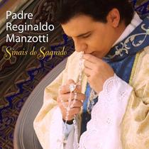 Cd Padre Reginaldo Manzotti - Sinais Do Sagrado (969527)