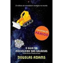 Livro Guia Do Mochileiro Das Galaxia Douglas Adams