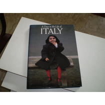 Livro Capa Dura Italy A Day In The Life Of