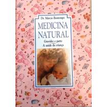 Livro Medicina Natural - Gravidez E Parto Dr Marcio Bontempo