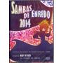 Dvd Sambas Enredo 2014 - Escolas De Samba Ao Vivo - Novo***
