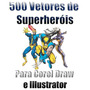 Vetores De Super Herois Corel Draw E Illustrator