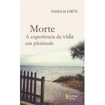 Livro Morte - A Experiencia Da Vida Em Plenitude