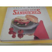 O Livro Dos Sanduíches - Celso Nucci