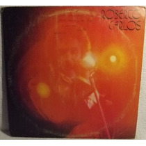 Lp / Vinil Mpb: Roberto Carlos - Amigo / Nosso Amor - 1977