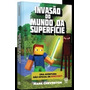 Invasão Do Mundo Da Superfície Minecraft