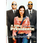 A Filha Do Presidente - Dvd Original * Lacrado E Raro