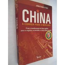Jonathan Story - China - A Corrida Para O Mercado