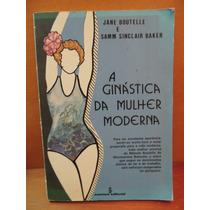 Livro A Ginástica Da Mulher Moderna Jane Boutelle Samm Baker