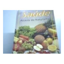 Livro Saúde Através Do Naturismo A. Thomé Livro Usado Em Oti
