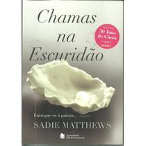 Chamas Na Escuridão, De Sadie Matthews