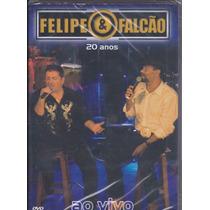 Dvd Felipe E Falcão - 20 Anos Lacrado! - Frete Grátis