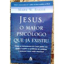 Jesus O Maior Psicólogo Que Já Existiu