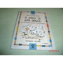 Livro O Jogo De Nao Jogar Julieta De Godoy Ladeira