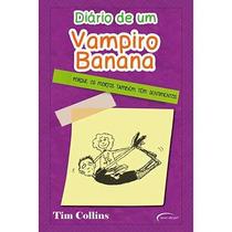 Livro Diário De Um Vampiro Banana Tim Collins Livro Novo Por