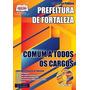 Apostila Concurso Prefeitura De Fortaleza Ceará