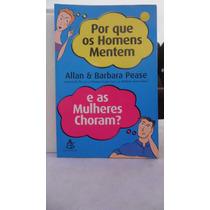 Livro Por Que Os Homens Mentem E As Mulheres Choram B Pease