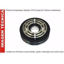 Polia Do Compressor Sanden 7h15 Canal 2a 132mm Volvo Scania