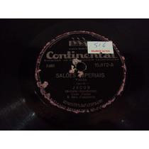 Disco 78 Rpm Jacob Saloes Imperiais