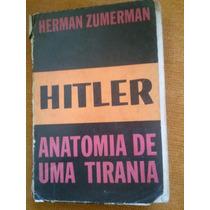 Hitler Anatomia De Uma Tirania Autor Herman Zumerman